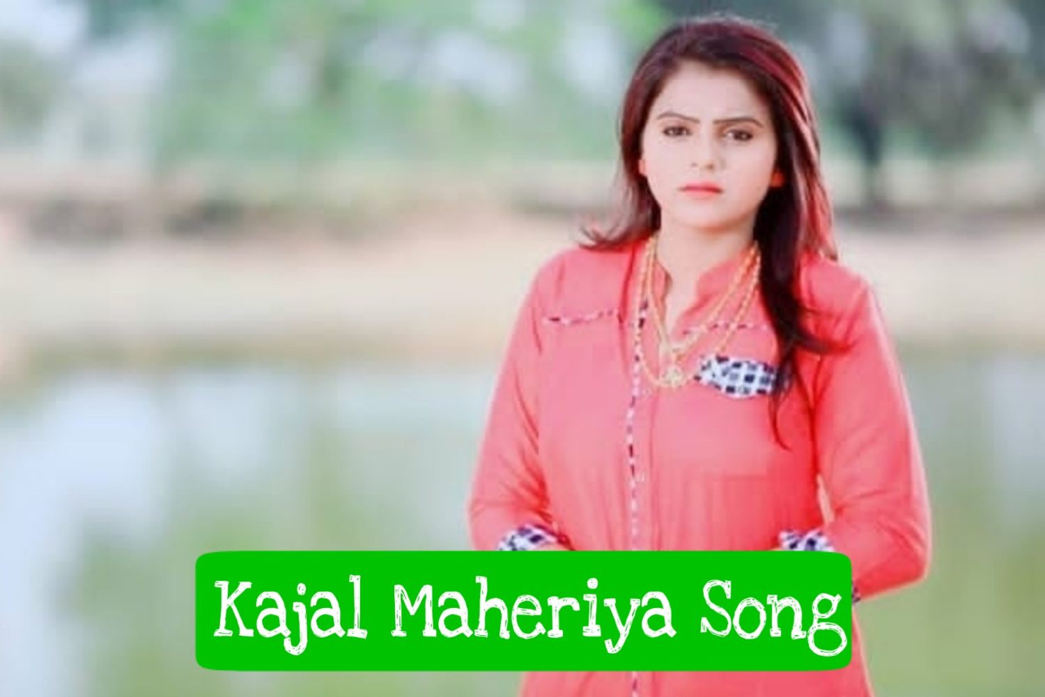 kajal maheriya song